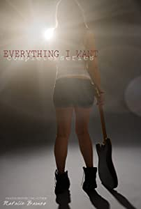 Everything I Want Complete Series