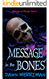 MESSAGE in the BONES: A paranormal suspense thriller with a touch of romance (Message of Murder Trilogy Book 1)