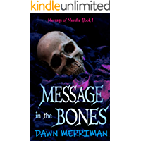 MESSAGE in the BONES: A paranormal suspense thriller with a touch of romance (Messsage of Murder Trilogy Book 1) book cover