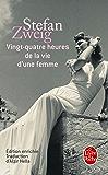 Vingt-quatre heures de la vie d'une femme (Littérature & Documents t. 4340)