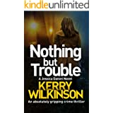 Nothing But Trouble: An absolutely gripping crime thriller (Detective Jessica Daniel Thriller Series Book 11)