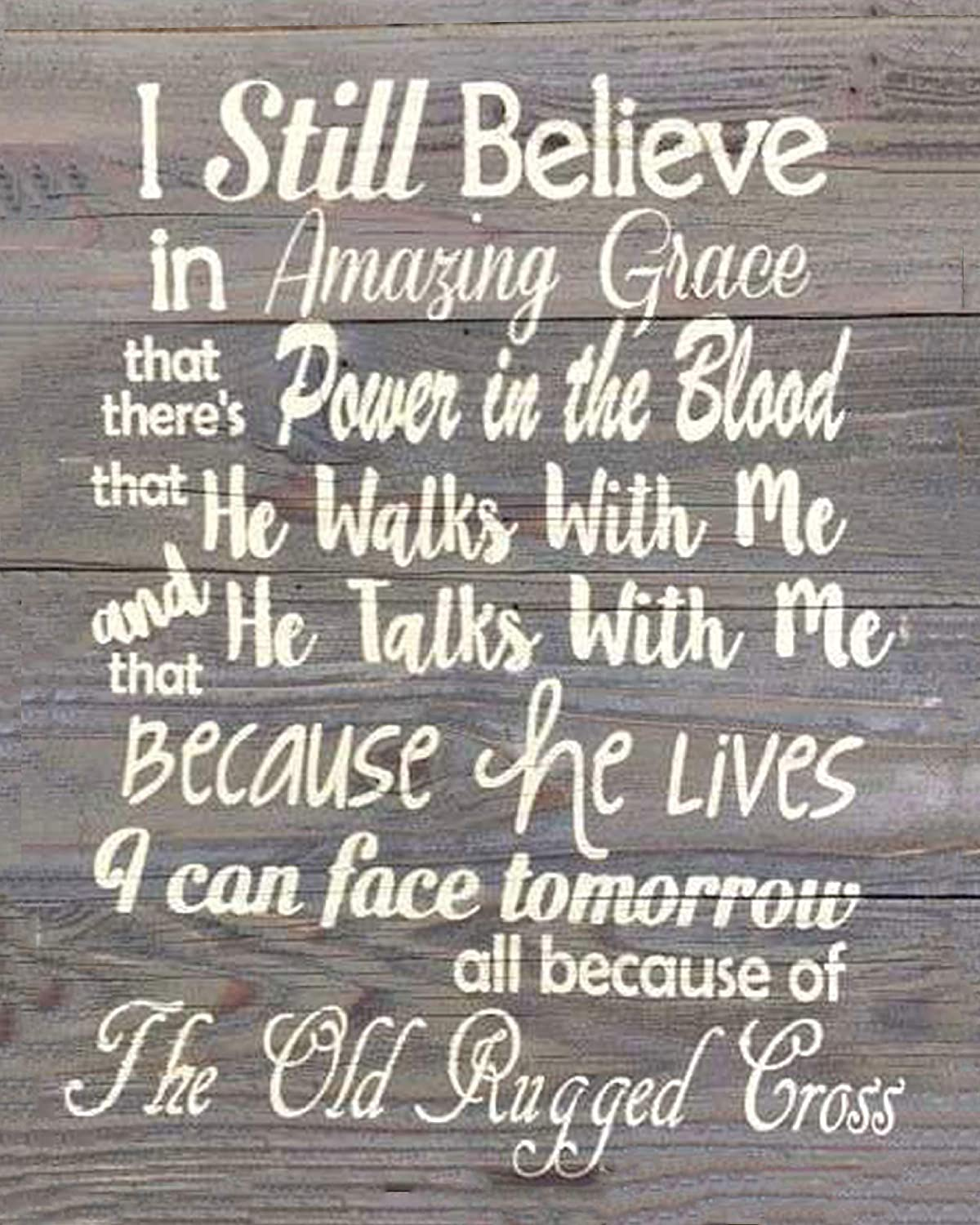 Amazoncom I Still Believe In Old Time Hymn Quotes 8 X 10