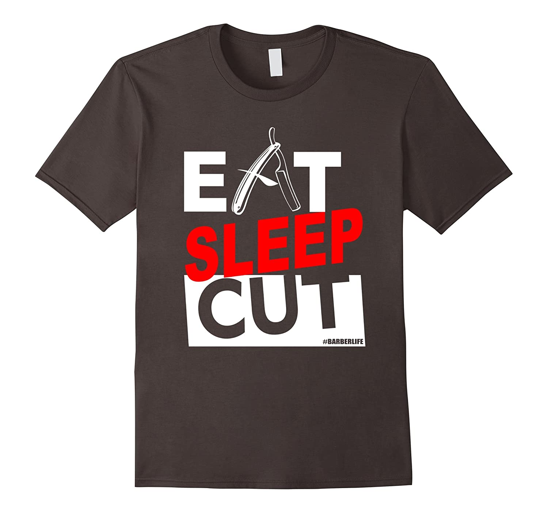 Eat Sleep Cut Barber T Shirt-TD