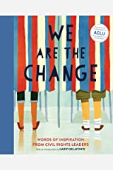 We Are the Change: Words of Inspiration from Civil Rights Leaders Kindle Edition