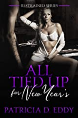 All Tied Up for New Year's (Restrained Book 3) Kindle Edition