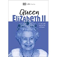 DK Life Stories Queen Elizabeth II: Amazing People Who Have Shaped Our World