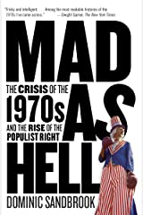Mad as Hell: The Crisis of the 1970s and the Rise of the Populist Right Paperback