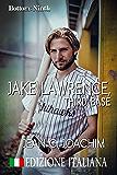 Jake Lawrence, Third Base (Edizione Italiana) (Bottom of the Ninth (Italiana) Vol. 3)