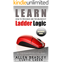 Learn How To Program And Troubleshoot Ladder Logic (English Edition)