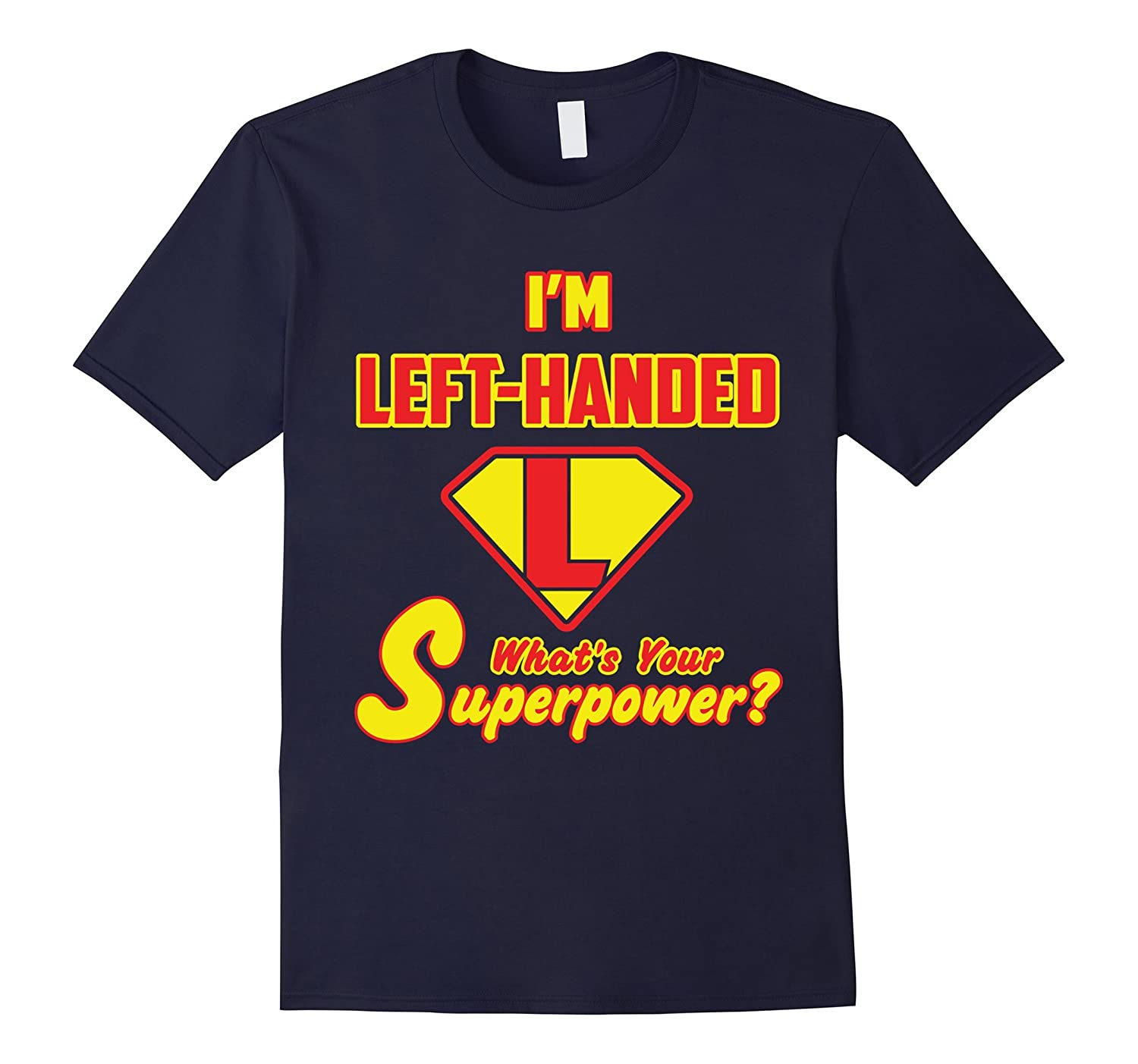 2 Sided Superhero Tee: I'm Left Handed What's Your Superpowe-BN