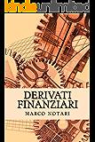 Derivati finanziari: Il mercato dei derivati e i contratti più diffusi (Conoscere Vol. 2)