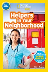 National Geographic Readers: Helpers in Your Neighborhood (Pre-reader) Kindle Edition