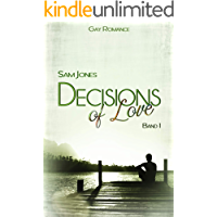 Decisions of Love - Band 1 (Decisions of Love Reihe)