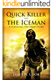 Quick Killer and the Iceman: A Surviving the Dead Story