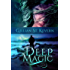 Deep Magic: A Mythological Romance