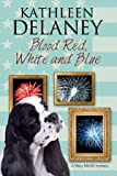 Blood Red, White and Blue: A canine cozy mystery (A Mary McGill Canine Mystery)