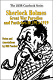 Sherlock Holmes Great War Parodies and Pastiches II: 1915-1919 (223B Casebook Series 6)