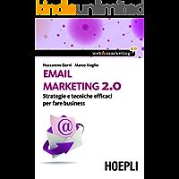Email marketing 2.0: Strategie e tecniche efficaci per fare business (Web & marketing 2.0)