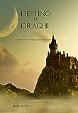 Destino Di Draghi (Libro #3 In L'Anello Dello Stregone) (L'Anello Dello Stregone)