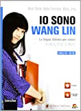 Io sono Wang Lin. La lingua italiana per i cinesi. Con CD-ROM