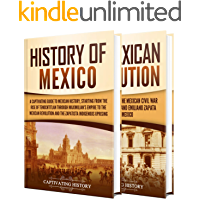 Mexican History: A Captivating Guide to the History of Mexico and the Mexican Revolution (English Edition)