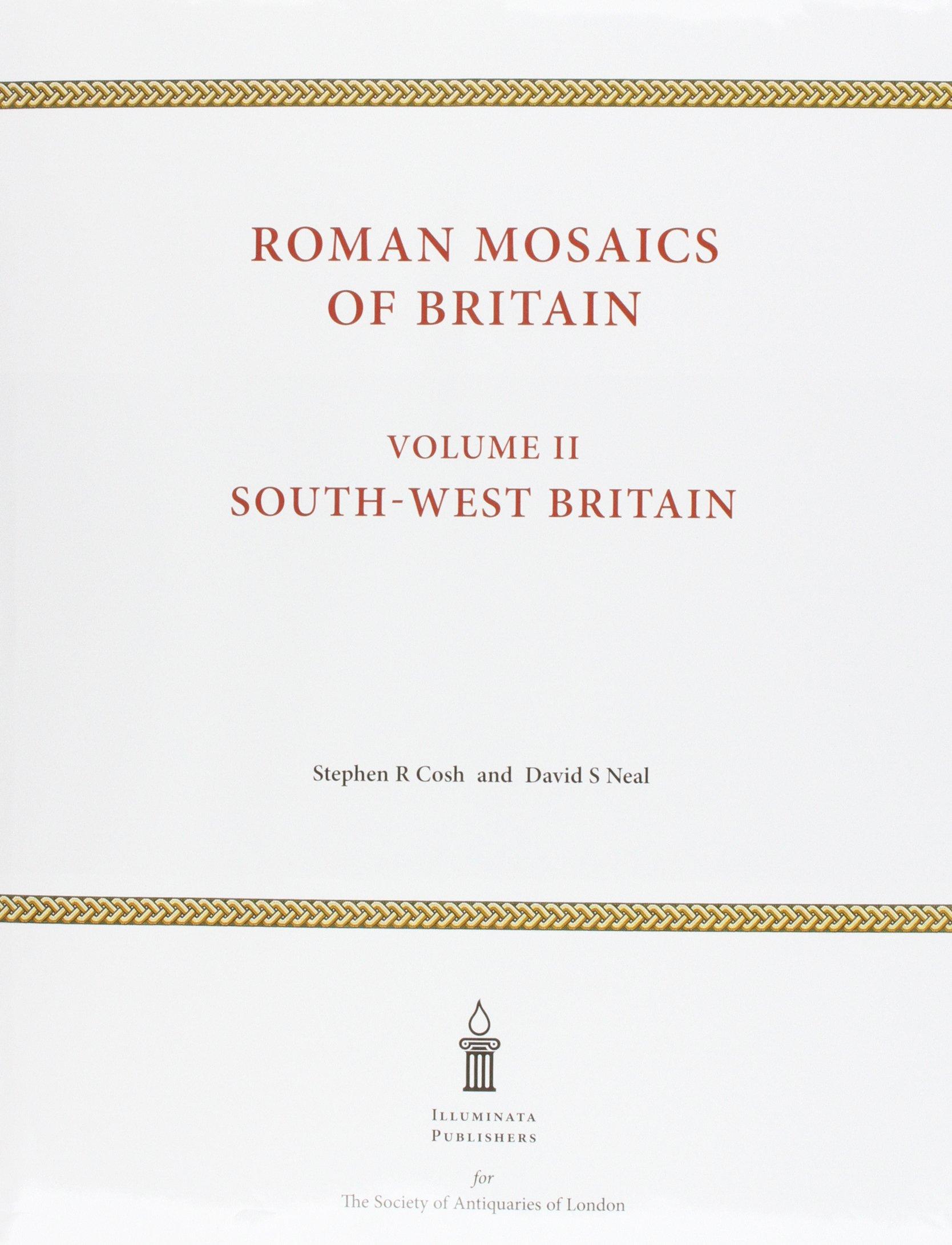 Roman Mosaics of Britain: Volume II: South-West Britain