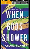 WHEN GODS SHOWER (WHEN GODS SERIES Book 1)