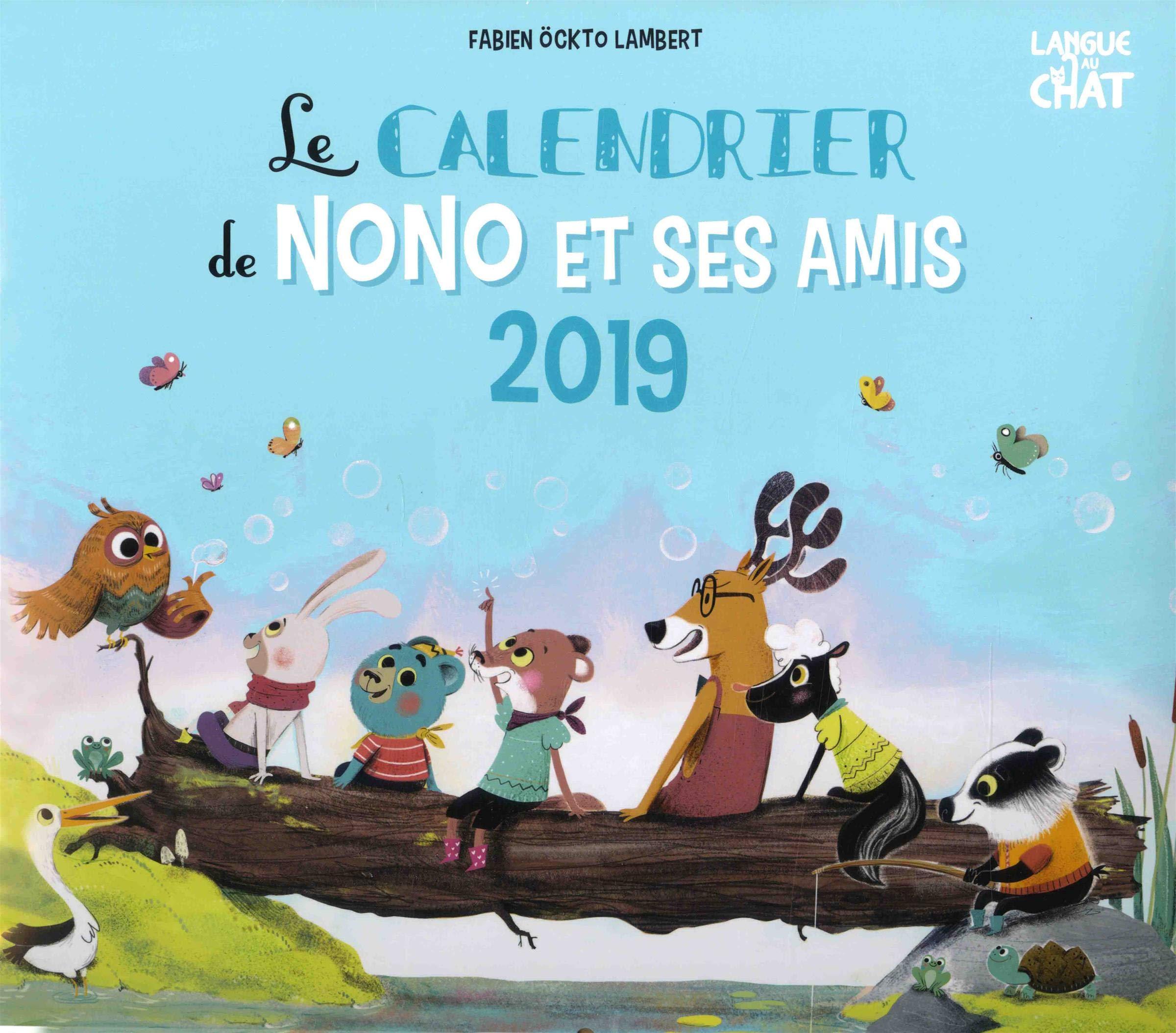 Le calendrier de Nono et ses amis 2019 - Mon calendrier ...