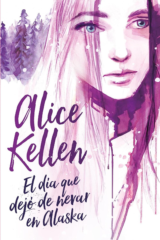 El día que dejó de nevar en Alaska (Titania fresh) eBook: Kellen, Alice:  Amazon.es: Tienda Kindle