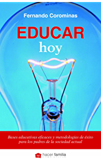 Educar hoy (Hacer familia nº 1) (Spanish Edition)
