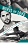 Waves of Love - Dean & Sam: Haltlos verloren: Roman