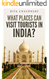 What Places Can Visit Tourists in India? (English Edition)