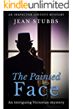 The Painted Face: An intriguing Victorian mystery (Inspector Lintott Mysteries Book 2)