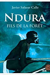 Ndura. Fils De La Forêt (French Edition) Kindle Edition