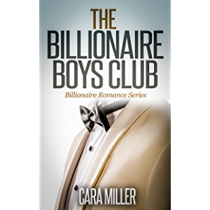 The Billionaire Boys Club (Billionaire Romance Book 1)