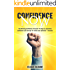 Confidence Now: The Winning Confidence Formula. 10 steps to sustained confidence and courage to realise your potential everyday. (Self-Confidence, Courage, Motivation, Fear, Success, Achieving goals)