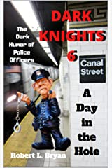 DARK KNIGHTS 6: The Dark Humor of Police Officers Kindle Edition