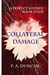 A Perfect Hatred: Collateral Damage Kindle Edition