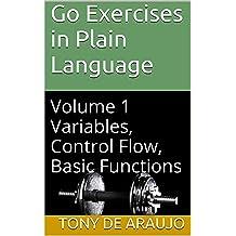Go Exercises in Plain Language: Volume 1 Variables
