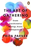 The Art of Gathering: How We Meet and Why It