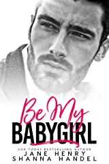 Be My Babygirl: A Billionaire Romance (Vegas Daddies) Kindle Edition