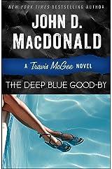 The Deep Blue Good-by: A Travis McGee Novel Kindle Edition