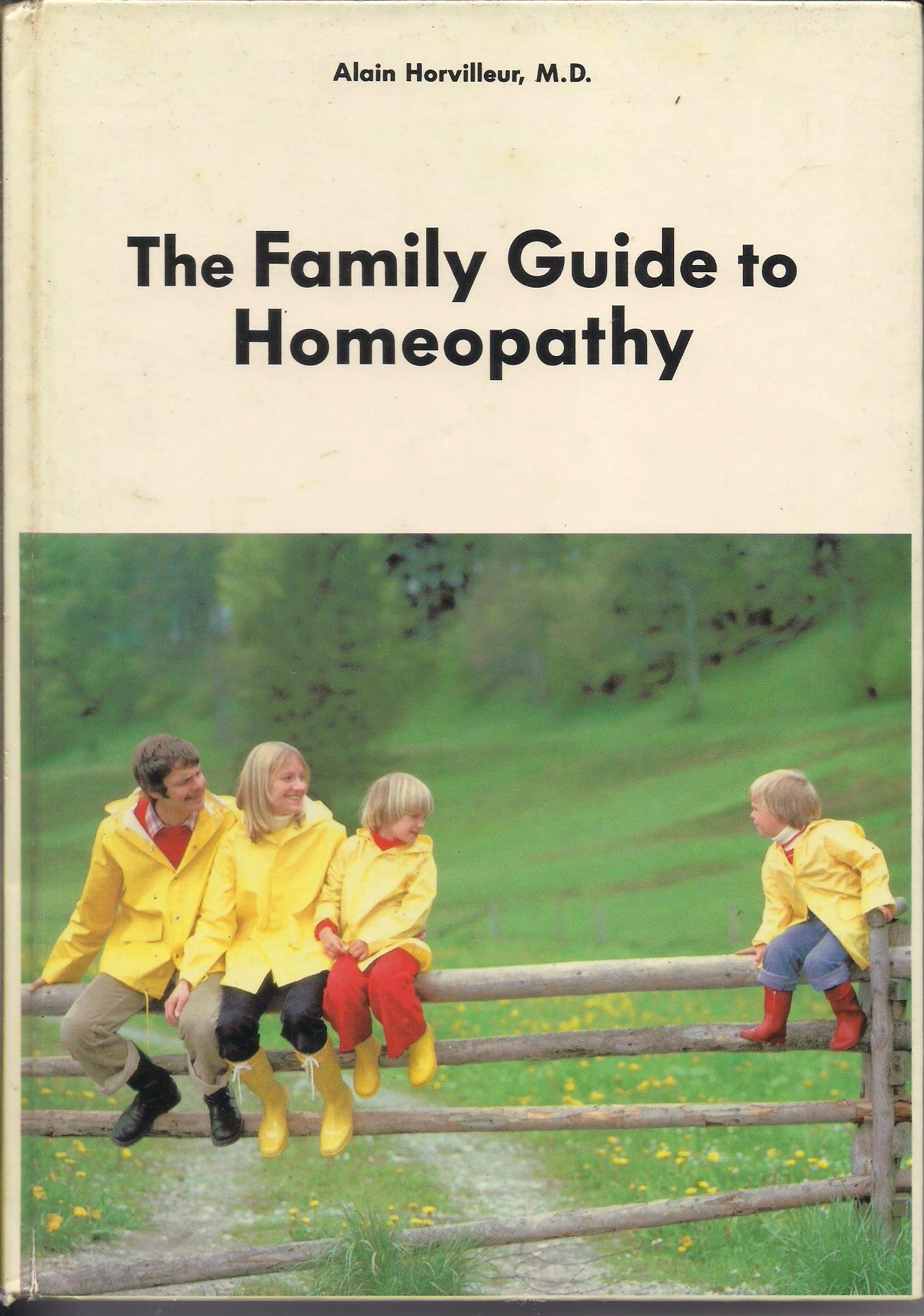 The Family Guide to Homeopathy, Horvilleur, Alain
