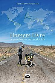 Homem Livre: ao redor do mundo sobre uma bicicleta