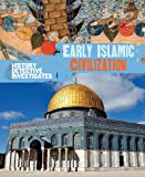 Early Islamic Civilization (The History Detective Investigates)