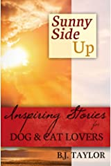 SUNNY SIDE UP: Inspiring Stories for Dog and Cat Lovers Kindle Edition