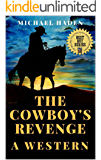 The Cowboy's Revenge: The Law of the Lawless: The United States Marshal: A Western Adventure (The Country Western Cowboy Series Book 4)