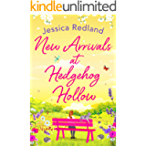 New Arrivals at Hedgehog Hollow: The new heartwarming, uplifting page-turner from Jessica Redland