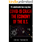It's Unbelievable how Crazy does COVID-19 Crash the Economy of the U.S (English Edition)