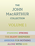 The John MacArthur Collection Volume 1: Alone with God, Standing Strong, Anxious for Nothing, The Silent Shepherd (English Edition)